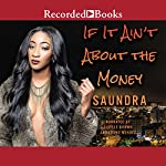 If It Ain't About the Money | Saundra