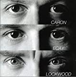 Caron / Ecay / Lockwood by Alain Caron