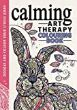 Calming Art Therapy: Doodle and Colour Your Stress Away (Creative Colouring for Grown-ups)