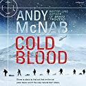 Cold Blood: Nick Stone Thriller 18 Audiobook by Andy McNab Narrated by Paul Thornley