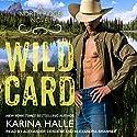 Wild Card: North Ridge Series, Book 1 Hörbuch von Karina Halle Gesprochen von: Alexander Cendese, Alexandra Shawnee