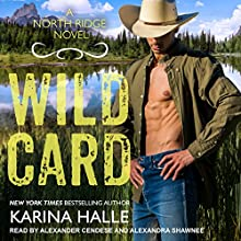 Wild Card: North Ridge Series, Book 1 Audiobook by Karina Halle Narrated by Alexander Cendese, Alexandra Shawnee