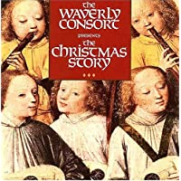 The Waverly Consort Presents the Christmas Story