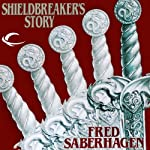 Shieldbreaker's Story: The Last Book of Lost Swords | Fred Saberhagen
