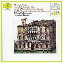 Albinoni: Adagio / Pachelbel: Kanon & Gigue / Corelli & Manfredini: Concerti grossi / Vivaldi: All Rustica & L'Amoroso