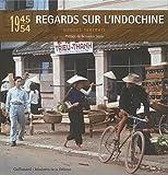 Regards sur l'Indochine : 1945-1954 by Hugues Tertrais (2015-10-08)