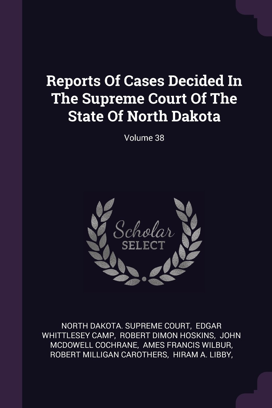 Reports Of Cases Decided In The Supreme Court Of The State Of North Dakota; Volume 38 pdf epub