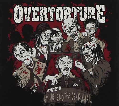 Overtorture: At The End The Dead Await (Audio CD)