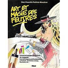 Art et magie des feutres. Peinture et dessins au marqueur, les techniques professionnelles.