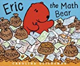 Eric the Math Bear, Caroline Glicksman, 0375924329