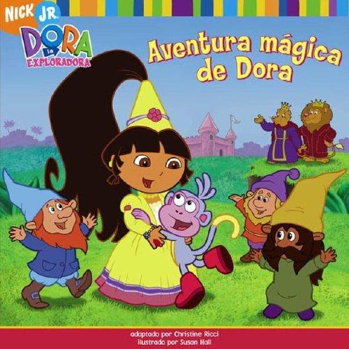 Aventura mágica de Dora (Dora's Fairy-Tale Adventure) (Dora la Exploradora/Dora the Explorer (Spanish)) (Spanish Edition)
