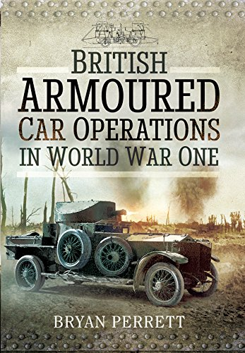 British Armoured Car Operations in World War I