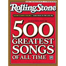 Selections from Rolling Stone Magazine's 500 Greatest Songs of All Time - Early Rock to the Late '60s: Easy Guitar TAB for 61 Songs to Play on the Guitar!