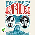 Heap House Audiobook by Edward Carey Narrated by Ben Allen, Bea Holland