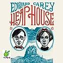 Heap House Audiobook by Edward Carey Narrated by Ben Allen, Bea Holland