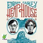 Heap House | Edward Carey