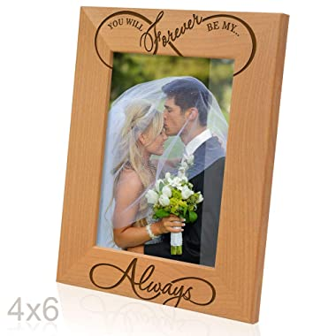 Kate Posh - You Will Forever be My Always - Infinity Sign Decor - Engraved Natural Wood Picture Frame - Wedding Gifts, Engagement Gifts, (4x6-Vertical)