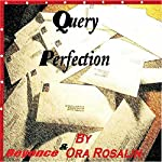 Query Perfection: Help with Your Writing, Book 1 | Beyoncé Rosalin,Ora Rosalin