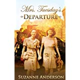Mrs. Tuesday's Departure: A Heartpounding World War Two Drama filled with Impossible Choices