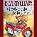 Ratoncito de la moto [The Mouse and the Motorcycle] Audiobook by Beverly Cleary Narrated by To Be Announced