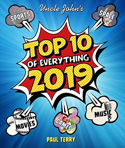 Uncle John's Top 10 of Everything 2019
