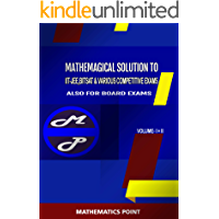 COMPLETE MATHEMAGICAL SOLUTIONS TO IIT-JEE(VOLUME-1+2)