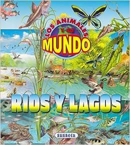 Book Rios y Lagos - Los Animales y Su Mundo (Spanish Edition)