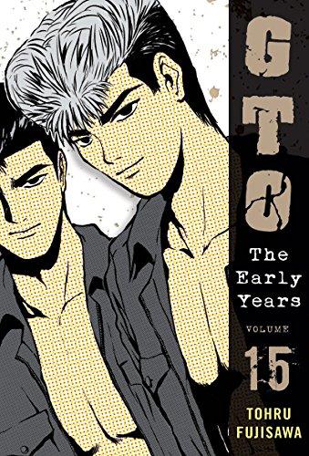 GTO: The Early Years, Volume 15 (Great Teacher Onizuka) by Vertical