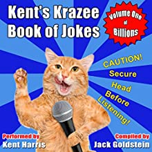 Kent's Krazee Book of Jokes: Volume 1 Audiobook by Jack Goldstein Narrated by Kent Harris