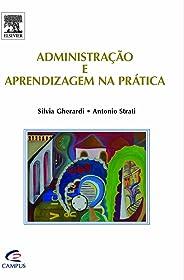 Administração e aprendizagem na prática