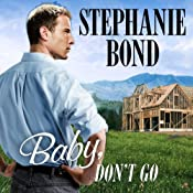 Baby, Don't Go: Southern Roads Trilogy, Book 3 | Stephanie Bond