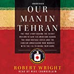 Our Man in Tehran | Robert Wright