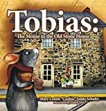 Tobias: The Mouse in the Old Stone House (Mom's Choice Award Recipient)
