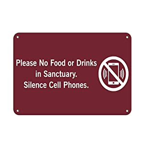 Please No Food Or Drinks in Sanctuary. Silence Cell Phones. Aluminum Metal Sign