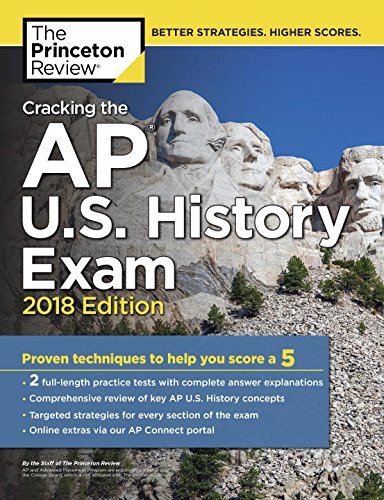 Cracking the AP U.S. History Exam, 2018 Edition: Proven Techniques to Help You Score a 5 (College Test Preparation) cover