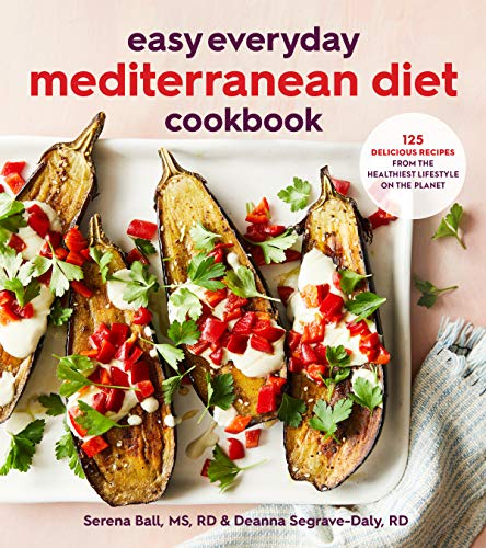 Book Cover: Easy Everyday Mediterranean Diet Cookbook: 125 Delicious Recipes from the Healthiest Lifestyle on the Planet