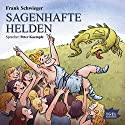 Sagenhafte Helden Hörbuch von Frank Schwieger Gesprochen von: Peter Kaempfe