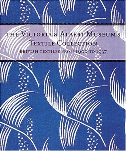 The Victoria & Albert Museum's Textile Collection: British Textiles from 1900-1937 (Costume Shops In Colorado Springs)