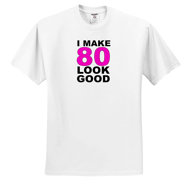 I Make 80 Look Good Pink Adult T-Shirt XL 3dRose EvaDane Funny Sayings ts/_310792