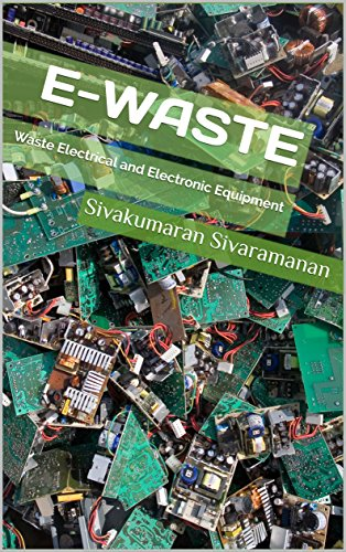 E-Waste: Waste Electrical and Electronic Equipment