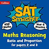 Year 6 Maths Reasoning - Ratio and Proportion for papers 2 and 3: 2019 tests (Collins KS2 SATs Smashers)