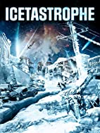 Icetastrophe by Jonathan Winfrey