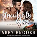 Inevitably You Audiobook by Abby Brooks Narrated by Lynn Barrington, Alexander Cendese