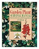 Garden Plant Survival Manual, Ann Bonar, 0831737611