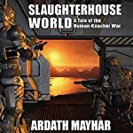 Slaughterhouse World: A Tale of the Human-Knacker War | Ardath Mayhar