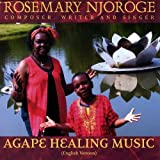 Agape Healing Music by Njoroge, Rosemary (2007-10-16)