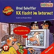 KK fischt im Internet (Kommissar Kugelblitz 17) | Ursel Scheffler