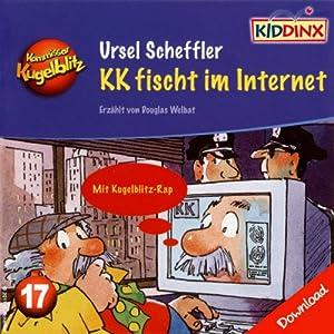 KK fischt im Internet (Kommissar Kugelblitz 17) Hörbuch