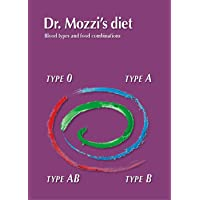 Dr. Mozzi's diet. Blood types and food combinations. Ediz. multilingue
