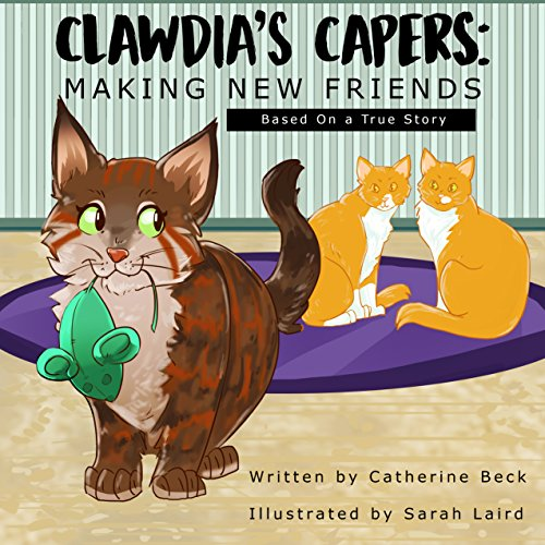 Clawdia's Capers: Making New Friends by Catherine Beck ebook deal